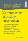 Gartentherapie als soziale Intervention