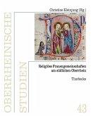 Religiöse Frauengemeinschaften am südlichen Oberrhein