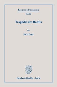 Tragödie des Rechts. - Bayer, Daria