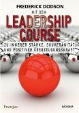 Mit dem LEADERSHIP COURSE zu innerer Stärke, Souveränität und positiver Führungskraft