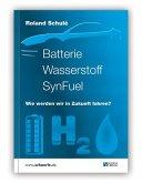 Batterie Wasserstoff SynFuel