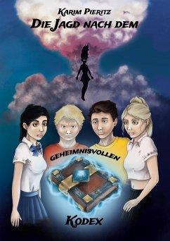 Die Jagd nach dem geheimnisvollen Kodex - Jugendbuch ab 14 Jahren - Pieritz, Karim