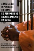 A falácia da impunidade no Brasil e o fenômeno do encarceramento em massa (eBook, ePUB)