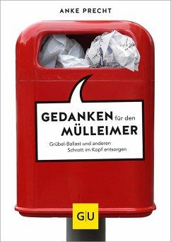 Gedanken für den Mülleimer (Mängelexemplar) - Precht, Anke
