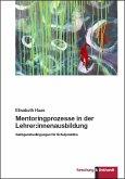 Mentoringprozesse in der Lehrer:innenausbildung (eBook, PDF)