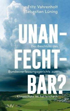 Unanfechtbar? (eBook, ePUB) - Vahrenholt, Fritz; Lüning, Sebastian