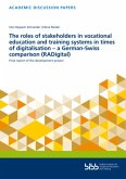 The roles of stakeholders in vocational education and training systems in timesof digitalisation - a German-Swisscomparison (RADigital)