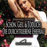 Schön, Geil und Tödlich: Die durchtriebene Ehefrau   Erotische Geschichte Audio CD, Audio-CD
