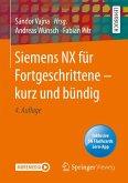 Siemens NX für Fortgeschrittene ¿ kurz und bündig (eBook, PDF)