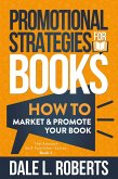 Promotional Strategies for Books: How to Market & Promote Your Book (The Amazon Self Publisher, #2) (eBook, ePUB)
