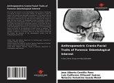 Anthropometric Cranio-Facial Traits of Forensic Odontological Interest