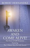Awaken and Come Alive! The Power of Self Awareness featuring The 5 Master Keys For Life Success