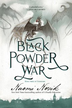 Black Powder War: Book Three of the Temeraire - Novik, Naomi