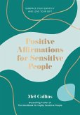 Positive Affirmations for Sensitive People: Embrace Your Empathy and Love Your Gift