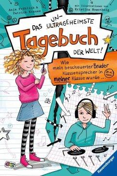 Wie mein bescheuerter Bruder Klassensprecher in meiner Klasse wurde ... / Das ungeheimste Tagebuch der Welt! Bd.1 (Mängelexemplar) - Fröhlich, Anja;Krause, Patrick