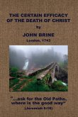 The Certain Efficacy of the Death of Christ Asserted