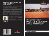 MIGRATION: WHAT IMPACTS FOR LOCAL AND FAMILY DEVELOPMENT
