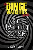 The Binge Watcher's Guide to The Twilight Zone