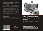 Traits anthropométriques cranio-faciaux d'intérêt médico-dentaire