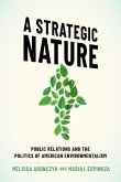 A Strategic Nature: Public Relations and the Politics of American Environmentalism