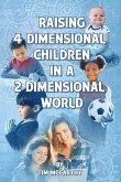 Raising 4 Dimensional Children in a 2 Dimensional World (eBook, ePUB)