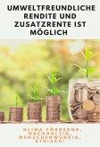 Umweltfreundliche Rendite und Zusatzrente ist möglich (eBook, ePUB)