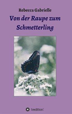 Von der Raupe zum Schmetterling - Gabrielle, Rebecca