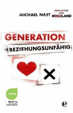 Generation Beziehungsunfähig (Mängelexemplar) - Nast, Michael