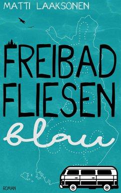 Freibadfliesenblau (eBook, ePUB)