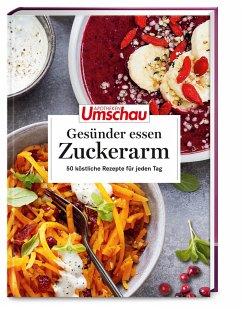 Apotheken Umschau: Besser essen - zuckerarm