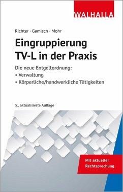 Eingruppierung TV-L in der Praxis - Richter, Achim;Gamisch, Annett;Mohr, Thomas