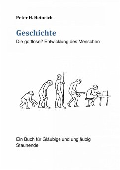 Geschichte Die gottlose? Entwicklung des Menschen (eBook, ePUB) - Heinrich, Peter