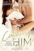 Catching Him (eBook, ePUB)