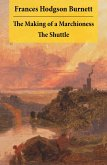 The Making of a Marchioness + The Shuttle (2 Unabridged Classic Romances) (eBook, ePUB)