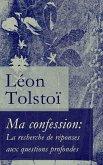Ma confession: La recherche de réponses aux questions profondes (eBook, ePUB)