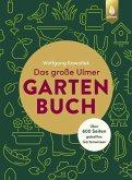 Das große Ulmer Gartenbuch. Über 600 Seiten geballtes Gartenwissen (eBook, ePUB)