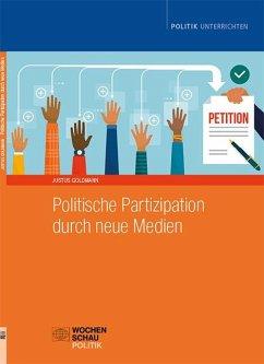 Politische Partizipation durch neue Medien - Goldmann, Justus