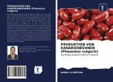 PRODUKTION VON KANARIENBÜHNEN (Phaseolus vulgaris)