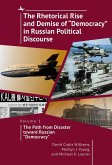 """The Rhetorical Rise and Demise of """"Democracy"""" in Russian Political Discourse (eBook, ePUB)"""