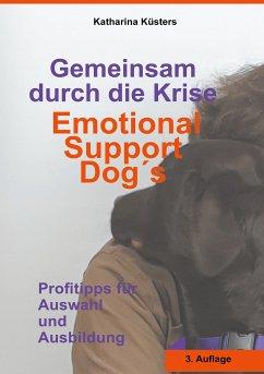Gemeinsam durch die Krise: Emotional Support Dogs (eBook, ePUB)
