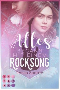 Alles begann mit einem Rocksong (Die Rockstar-Reihe) - Sporrer, Teresa