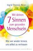 Mit deinen 7 Sinnen zum gesunden Menschsein (eBook, ePUB)