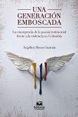 Una generación emboscada: la emergencia de la poesía testimonial frente a la violencia en Colombia (eBook, ePUB)