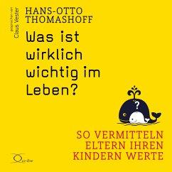 Was ist wirklich wichtig im Leben?, 5 Audio-CD - Thomashoff, Hans-Otto