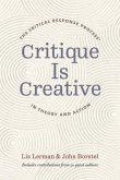 Critique Is Creative: The Critical Response Process in Theory and Action