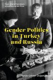 Gender Politics in Turkey and Russia: From State Feminism to Authoritarian Rule