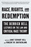Race, Rights, and Redemption: The Derrick Bell Lectures on the Law and Critical Race Theory