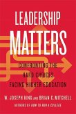 Leadership Matters: Confronting the Hard Choices Facing Higher Education