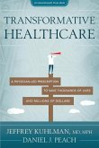 Transformative Healthcare: A Physician-Led Prescription to Save Thousands of Lives and Millions of Dollars