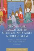 Gender and Succession in Medieval and Early Modern Islam: Bilateral Descent and the Legacy of Fatima
